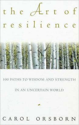 The Art of Resilience: 100 Paths to Wisdom and Strength in an Uncertain World