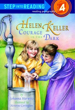 Helen Keller: Courage in the Dark (Step into Reading Book Series: A Step 4 Book)
