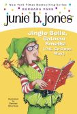 Book Cover Image. Title: Junie B., First Grader:  Jingle Bells, Batman Smells! (P.S. So Does May) (Junie B. Jones Series #25), Author: Barbara Park