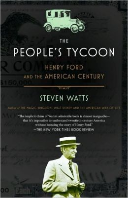 People's Tycoon: Henry Ford and the American Century