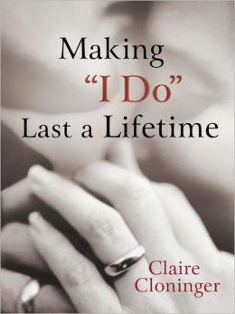 Making ''I Do'' Last a Lifetime