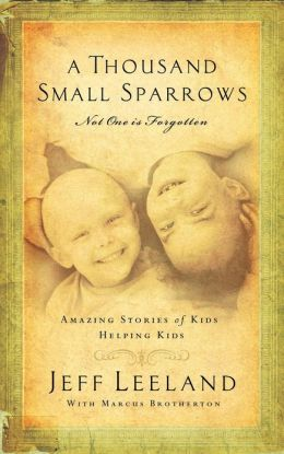 Thousand Small Sparrows: Amazing Stories of Kids Helping Kids