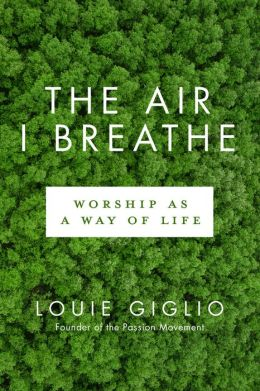 Air I Breathe: Worship as a Way of Life