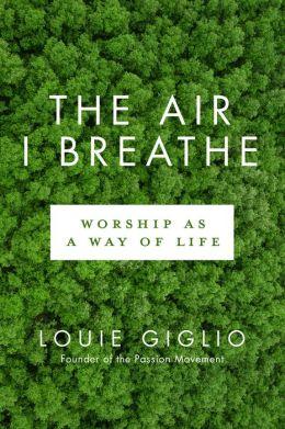 Air I Breathe: Worship as a Way of Life