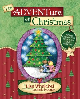 Adventure of Christmas: Helping Children Find Jesus in Our Holiday Traditions