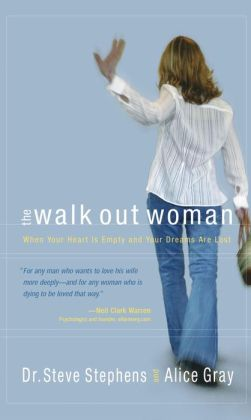 Walk Out Woman: When Your Heart Is Empty and Your Dreams Are Lost