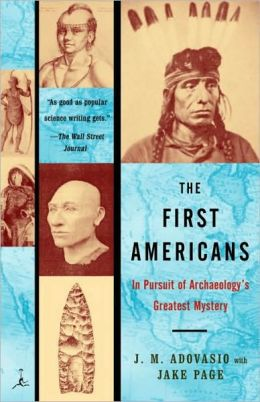 First Americans: In Pursuit of Archaeology's Greatest Mystery