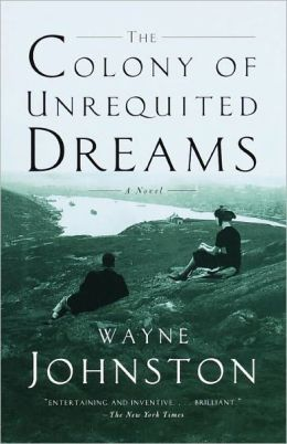 Colony of Unrequited Dreams: A Novel