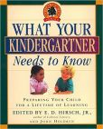 E. D. Hirsch - What Your Kindergartner Needs to Know: Preparing Your Child for a Lifetime of Learning