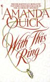 Book Cover Image. Title: With This Ring, Author: Amanda Quick