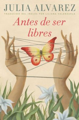 Antes de ser libres (Before We Were Free)