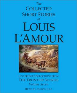 Collected Short Stories of Louis L'Amour, Volume 7