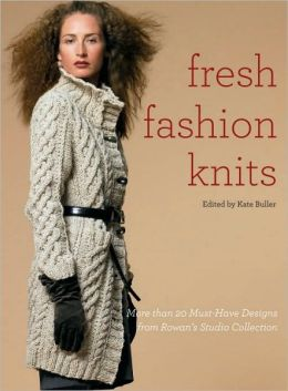 Fresh Fashion Knits: More than 20 Must-Have Designs from Rowan's Studio Collection
