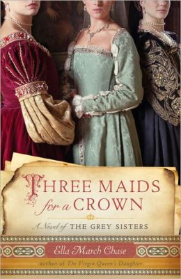 Three Maids for a Crown: A Novel of the Grey Sisters