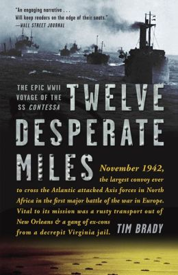 Twelve Desperate Miles: The Epic World War II Voyage of the SS Contessa