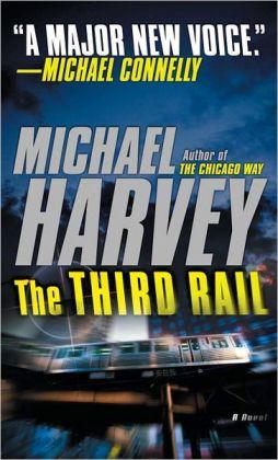 The Third Rail (Michael Kelly Series #3)