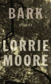 Bark: stories by Lorrie Moore