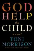 Book Cover Image. Title: God Help the Child, Author: Toni Morrison