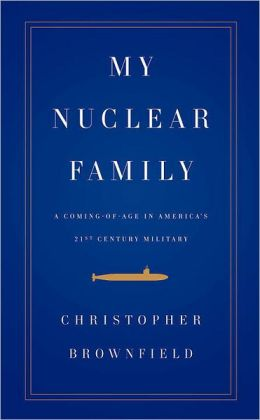 My Nuclear Family: A Coming-of-Age in America's Twenty-first-Century Military