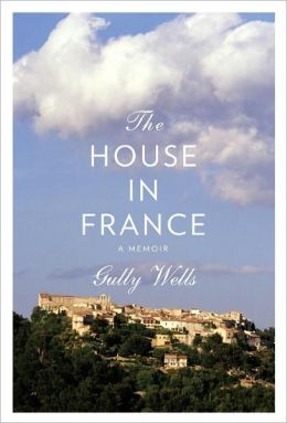 The House in France: A Memoir