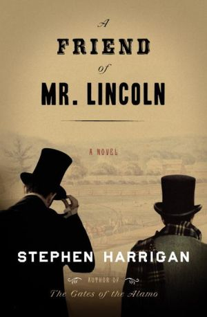 A Friend of Mr. Lincoln: A novel