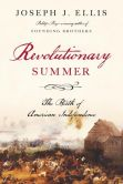 Book Cover Image. Title: Revolutionary Summer:  The Birth of American Independence, Author: Joseph J. Ellis