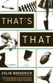 Book Cover Image. Title: That's That:  A Memoir, Author: Colin Broderick