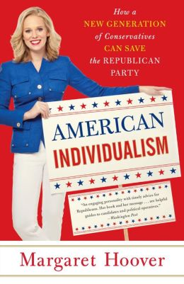 American Individualism: How a New Gereration of Conservatives Can Save the Republican Party