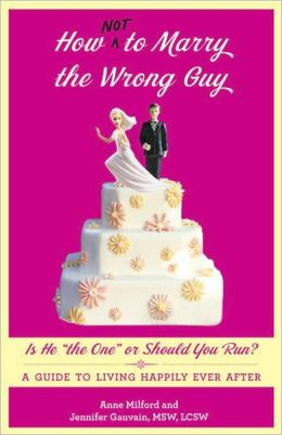 How Not to Marry the Wrong Guy: Is He