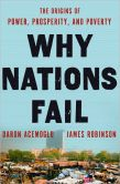 Book Cover Image. Title: Why Nations Fail:  The Origins of Power, Prosperity, and Poverty, Author: Daron Acemoglu