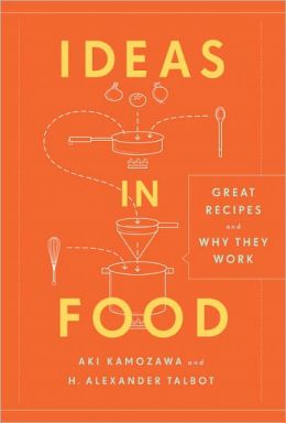 Ideas in Food: Great Recipes and Why They Work