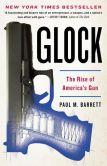 Book Cover Image. Title: Glock:  The Rise of America's Gun, Author: Paul M. Barrett
