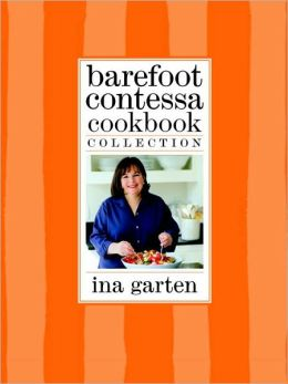 Barefoot Contessa Cookbook Collection: The Barefoot Contessa Cookbook; Barefoot Contessa Parties!; Barefoot Contessa Family Style