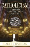 Book Cover Image. Title: Catholicism:  A Journey to the Heart of the Faith, Author: Robert Barron