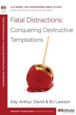 Fatal Distractions: Conquering Destructive Temptations