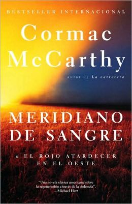 Meridiano de sangre (Blood Meridian, or The Evening Redness in the West)