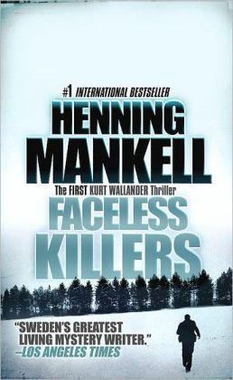 Faceless Killers (Kurt Wallander Series #1)