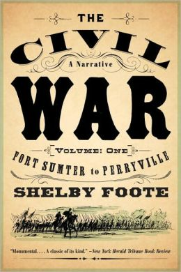The Civil War: A Narrative, Volume 1: Fort Sumter to Perryville
