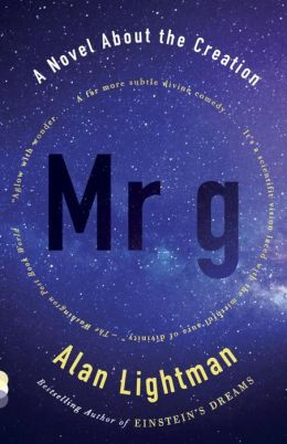Mr g: A Novel About the Creation