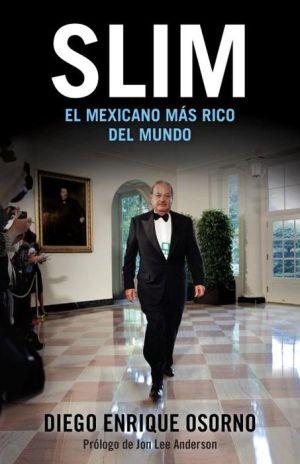 Slim: El hombre mas rico del mundo