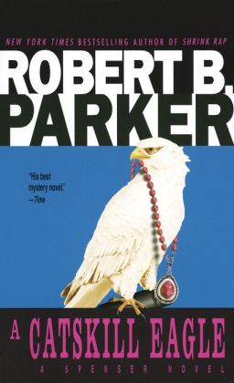 A Catskill Eagle (Spenser Series #12)