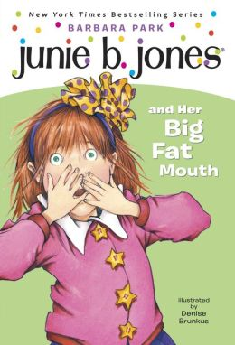 Junie B. Jones and Her Big Fat Mouth (Junie B. Jones Series #3)