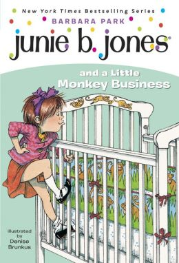 Junie B. Jones and a Little Monkey Business (Junie B. Jones Series #2)