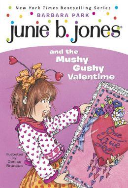 Junie B. Jones and the Mushy Gushy Valentine (Junie B. Jones Series #14)