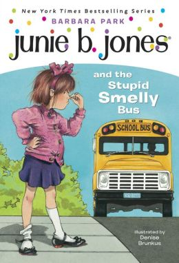 Junie B. Jones and the Stupid Smelly Bus (Junie B. Jones Series #1)