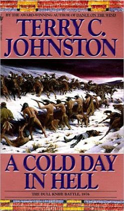 A Cold Day in Hell: The Dull Knife Battle, 1876 (The Plainsmen Series #11)