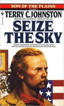 Seize the Sky: Son of the Plains Volume 2