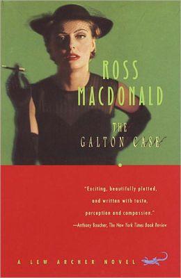 The Galton Case: A Lew Archer Novel
