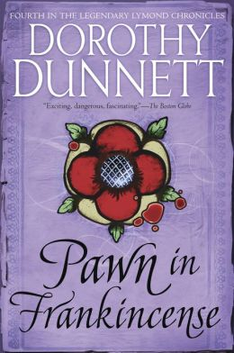 Pawn in Frankincense (Lymond Chronicles #4)