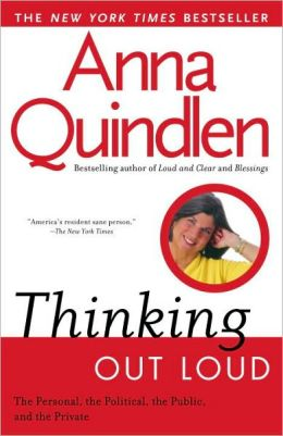 Thinking Out Loud: On the Personal, the Political, the Public, and the Private
